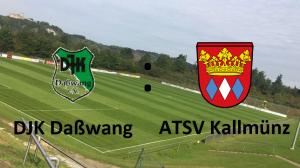 DJK Daßwang - ATSV Kallmünz @ Sportplatz Daßwang
