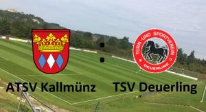 ATSV Kallmünz - TSV Deuerling @ Martin-Würdinger-Gedächtnisanlage