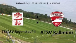 Spieltag 19: TB/ASV Regenstauf II vs ATSV Kallmünz @ Jahnplatz Regenstauf, Platz 1