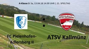 Spieltag 21: FC Pielenhofen-Adlersberg II vs ATSV Kallmünz @ Sportplatz Pielenhofen