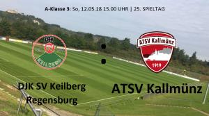 Spieltag 25: DJK-SV Keilberg Regensburg vs ATSV Kallmünz @ Sportgelände Keilberg Rgbg., Platz 1